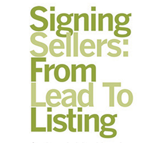 Signing Sellers: From Lead to Listing